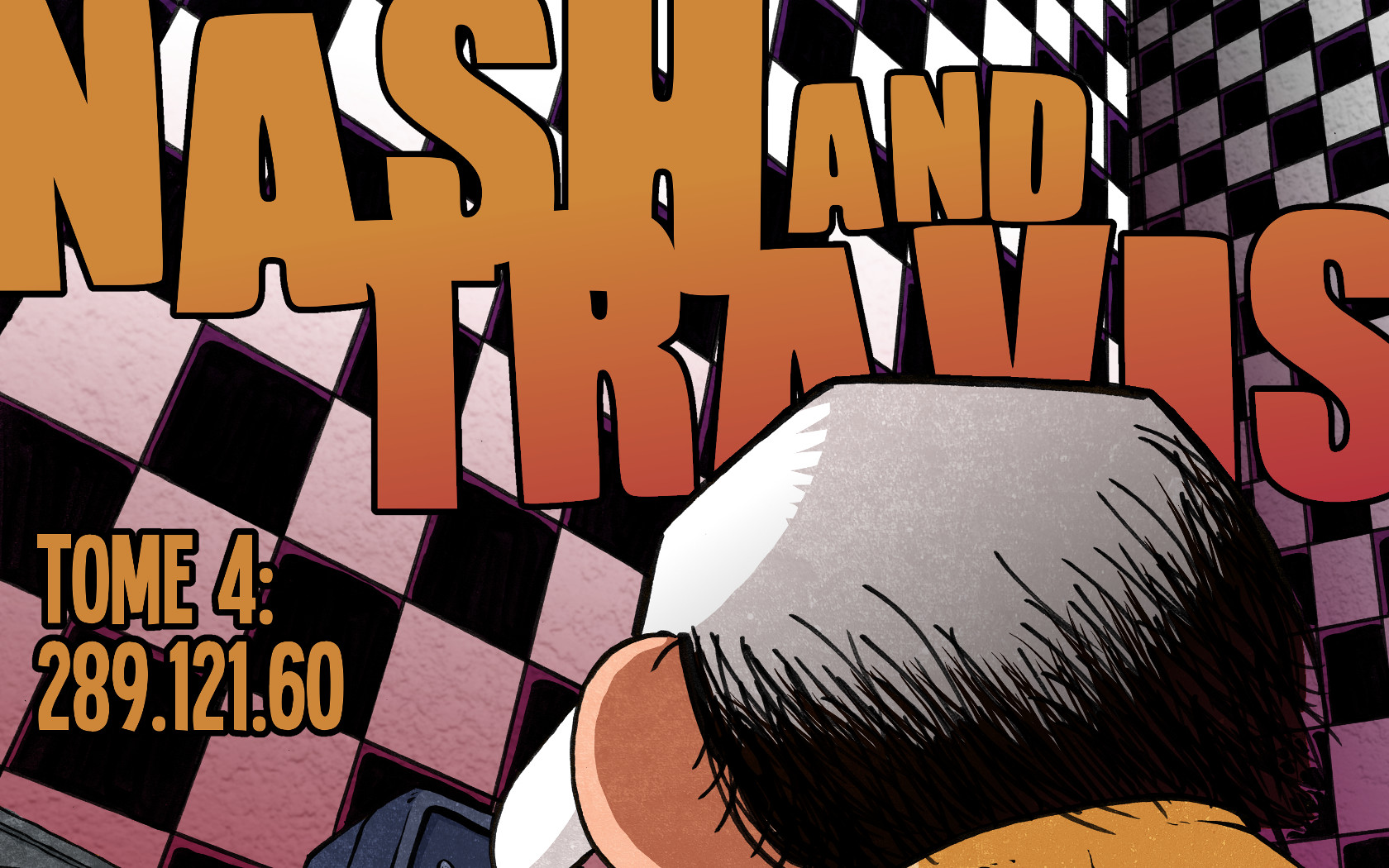 Nash and Travis tome 4